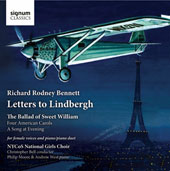 Richard Rodney Bennett: Letters to Lindbergh; The Ballad of Sweet William / NYCoS National Girls Choir, Philip Moore & Andrew West, piano