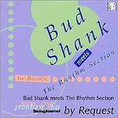 Bud Shank: By Request: Bud Shank Meets the Rhythm Section