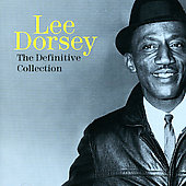 Lee Dorsey: Wheelin' and Dealin': The Definitive Collection