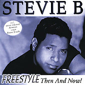 Stevie B: Freestyle: Then & Now