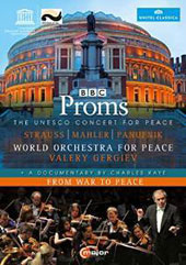 Proms: Unesco Concert for Peace - Mahler: Symphony no 6; Panufnik: Three Paths to Peace; R. Strauss: Die Frau ohne Schatten, suite. Documentary 'From War to Peace' [DVD]
