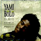 Yami Bolo: He Who Knows It Feels It