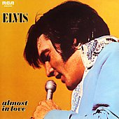 Elvis Presley: Almost in Love