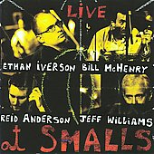 Jeff Williams/Ethan Iverson/Reid Anderson/Bill McHenry: Live at Small's