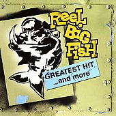 Reel Big Fish: Greatest Hit...And More [Clean] [Edited]