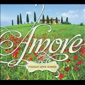 Various Artists: Amore: Italian Love Songs [Digipak]