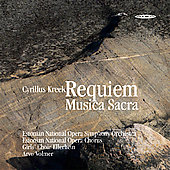 Cyrillus Kreek: Requiem, Musica Sacra / Arvo Volmer, et al