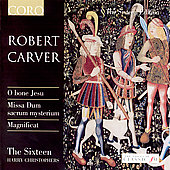 The Sixteen Edition - Carver: O bone Jesu, etc / Christophers