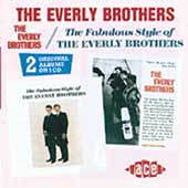 The Everly Brothers: Everly Brothers/Fabulous Style of the Everly Brothers