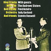 Bing Crosby: Bing Crosby with the Bob Crosby Orchestra and Friends