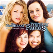 Original Soundtrack: The Sisterhood of the Traveling Pants 2 [Original Soundtrack]