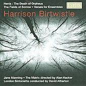 Birtwistle: Nenia, Verses for Ensembles, The Fields of Sorrow / Atherton, Hacker, et al