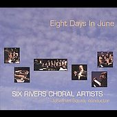 Eight Days In June / Six Rivers Choral Artists