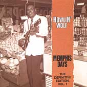 Howlin' Wolf: Memphis Days: Definitive Edition, Vol. 1