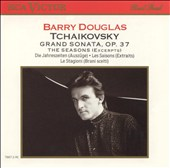 Tchaikovsky: Grand Sonata; The Seasons (Excerpts)