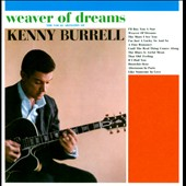 Kenny Burrell: Weaver of Dreams