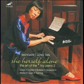 She Herself Alone: The Art Of The Toy Piano 2