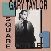 Gary Taylor: Square One