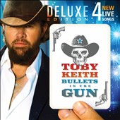 Toby Keith: Bullets in the Gun [Deluxe Edition]