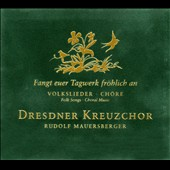Fangt euer Tagwerk fröhlich an / Folk Songs for Choir