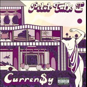 Curren$y: Pilot Talk II [PA]