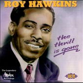 Roy Hawkins: The Thrill Is Gone: The Legendary Modern Recordings