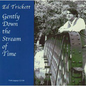 Ed Trickett: Gently Down the Stream of Time