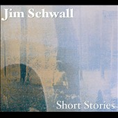 Jim Schwall: Short Stories [Digipak]
