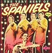 The Spaniels: The Very Best of the Spaniels [2009] *