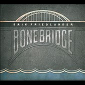Erik Friedlander: Bonebridge [Digipak]