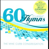 Mike Curb Congregation: 60 Classic Hymns: 60th Anniversary Tribute to Billy Graham *