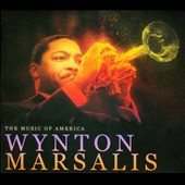 Wynton Marsalis: The Music of America [Digipak]