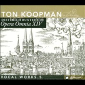 Buxtehude: Opera Omnia XIV - Vocal Works, Vol. 5 / Ton Koopman