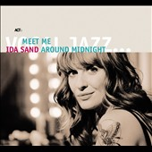 Ida Sand: Meet Me Around Midnight