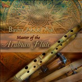Bashir Abdel 'Aal: Master of the Arabian Flute
