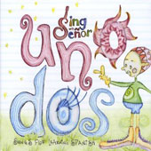 Sing With Senor: Uno Dos (Songs for Learning Spanish)