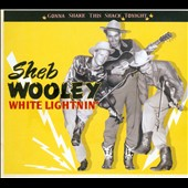 Sheb Wooley: Gonna Shake This Shack Tonight: White Lightnin' [Digipak] *