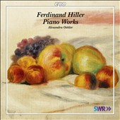 Ferdinand Hiller: Piano Works / Alexandra Oehler, piano