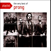 Prong: Playlist: The Very Best of Prong