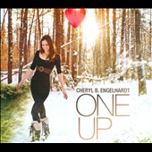 Cheryl B. Engelhardt: One Up [Digipak]