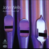 Auckland Town Hall - works by Stanford, Vierne, Batiste, Buxtehude, Ratcliffe, Sowerby et al. / John Wells, organ