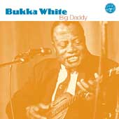 Bukka White: Big Daddy [2004] [Remaster]