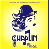 Charlie Chaplin: The Musical / Original Broadway Cast Recording