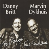 Marvin Dykhuis/Danny Britt: Two Guys Two Guitars