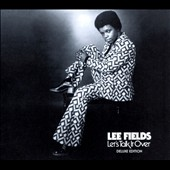Lee Fields: Let's Talk It Over [Digipak]