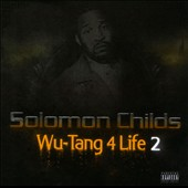 Solomon Childs: Wu-Tang 4 Life, Vol. 2 [PA]