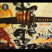Holy Sons: My Only Warm Coals [Digipak]