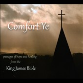 Reverend David Gallup/Dr. Sharon Petro: Comefort Ye: Passages of Hope and Healing From the King James Bible [Digipak]