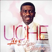 Uche Agu: Uche Live at Lyric Theater