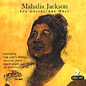 Mahalia Jackson: For Collectors Only